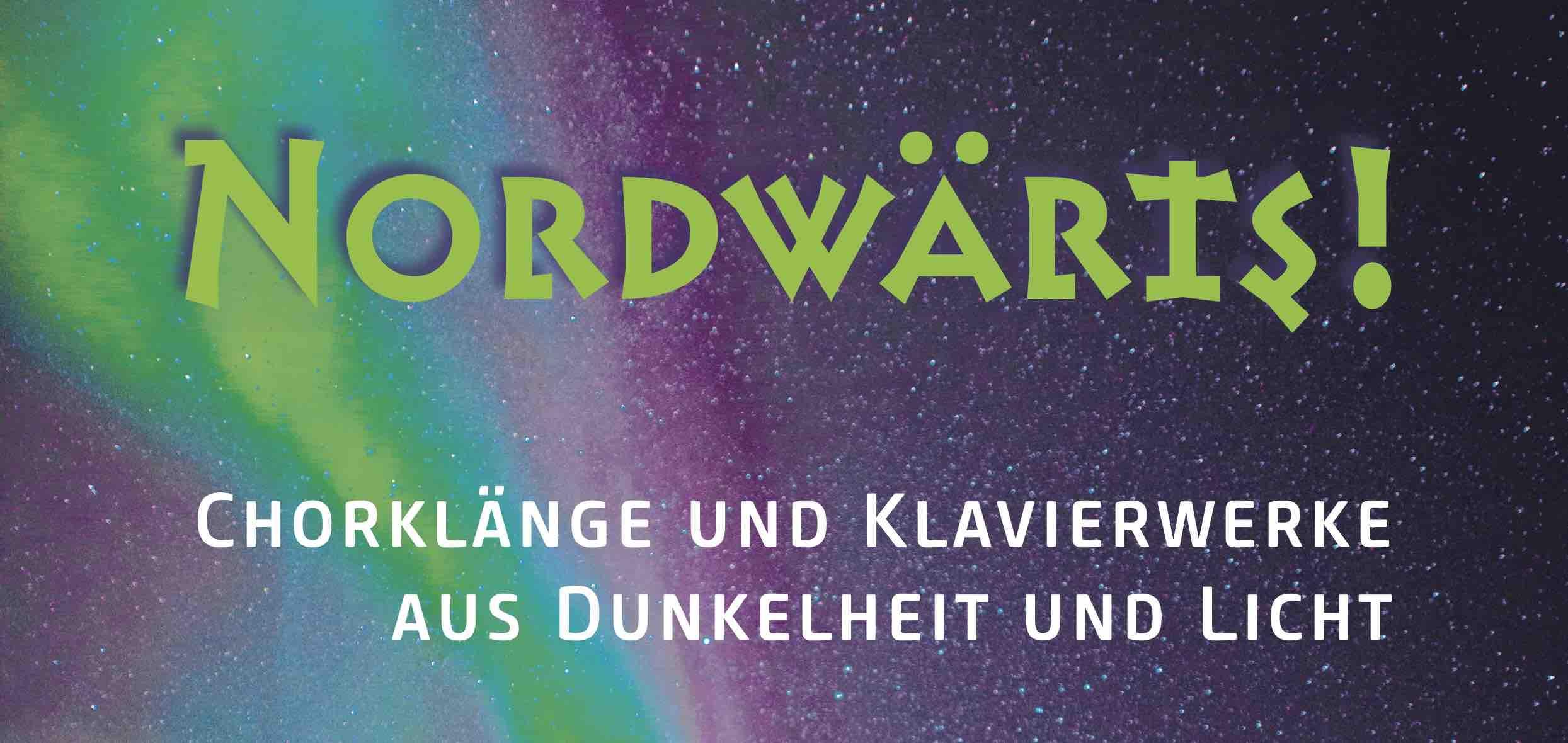 Konzert Plakat Nordwärts! Chorensemble Frauenstimmen